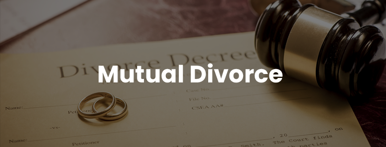 Mutual consent  divorce lawyer in Shahdara